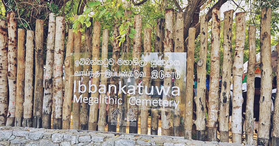 Ibbankatuwa Megalithic Burial Site made a pubic attraction in 2017